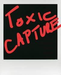 Toxic Capture
